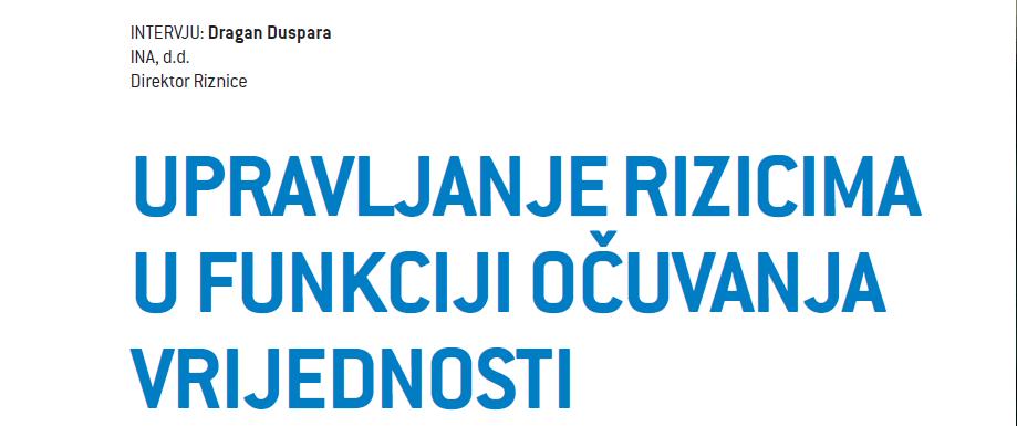 [INTERVJU] Dragan Duspara: Upravljanje rizicima u funkciji očuvanja vrijednosti